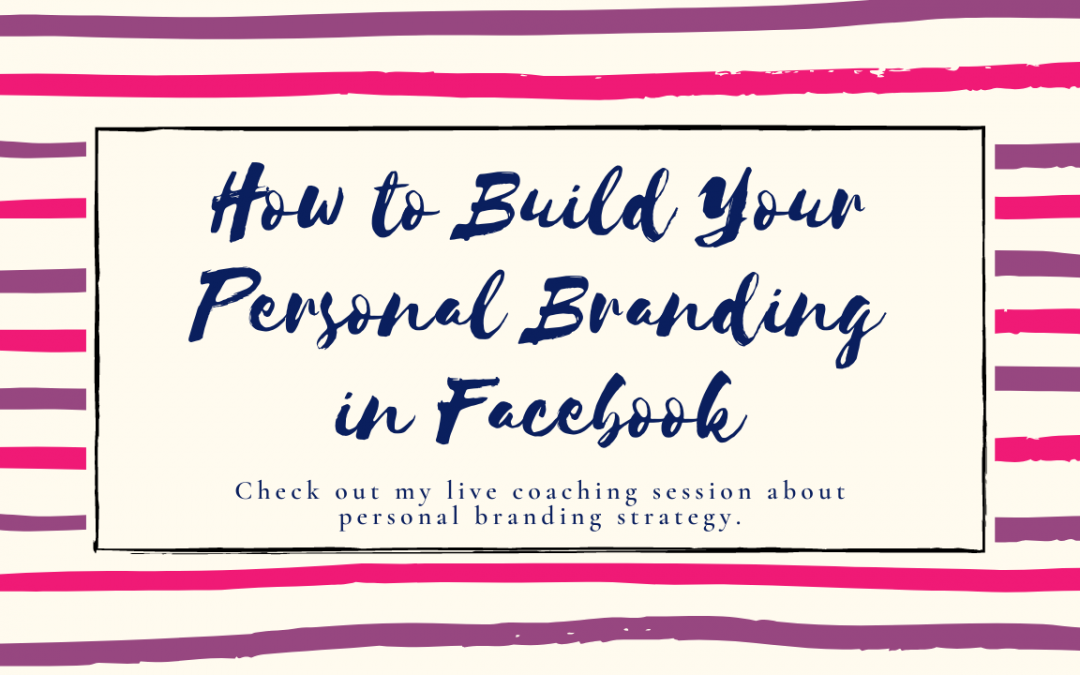 How To Build Your Personal Branding on Facebook
