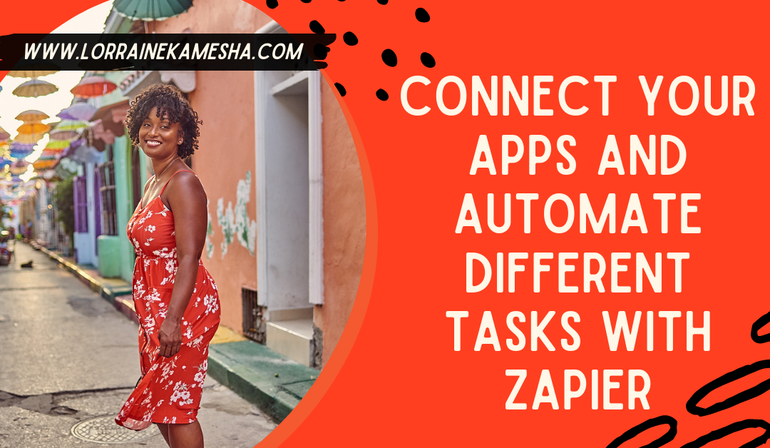Connect your Apps and Automate different tasks with Zapier