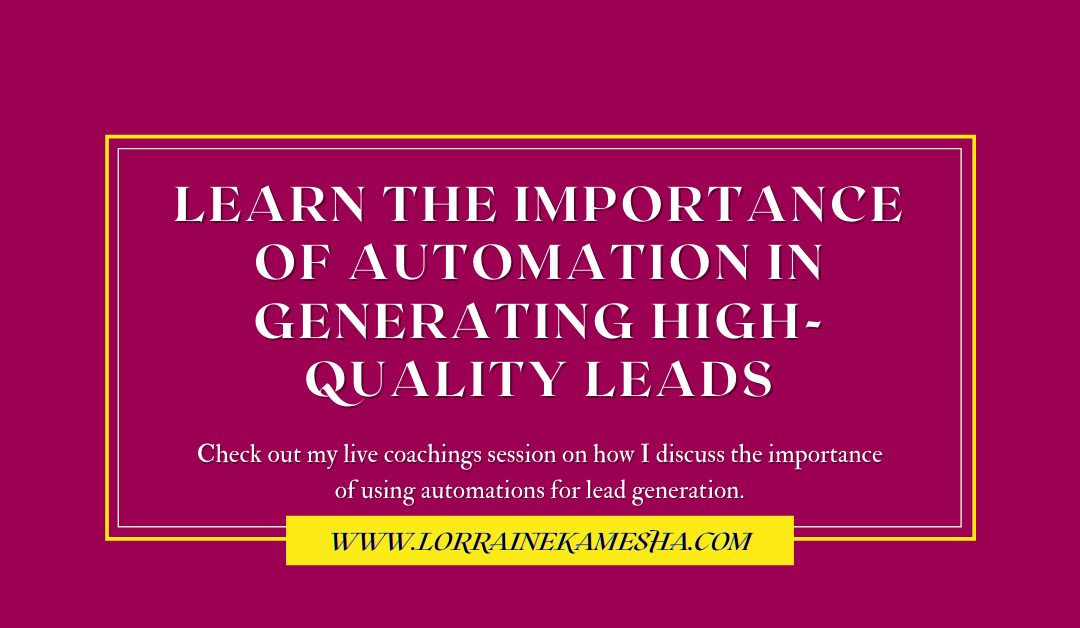 Learn the Importance of Automation in Generating High-Quality Leads