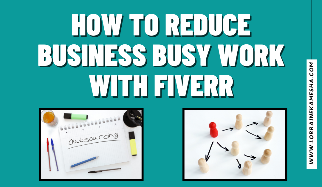 How to Reduce Business Busy Work with Fiverr