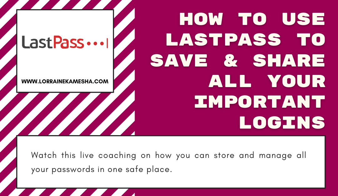 How To Use LastPass To Save & Share Your Important Logins